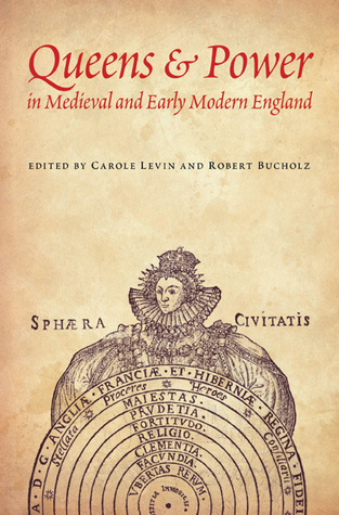 Queens and Power in Medieval and Early Modern England