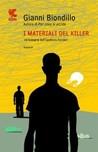 I materiali del killer