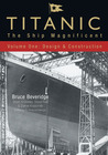 Titanic: The Ship Magnificent (Volume One: Design & Construction)