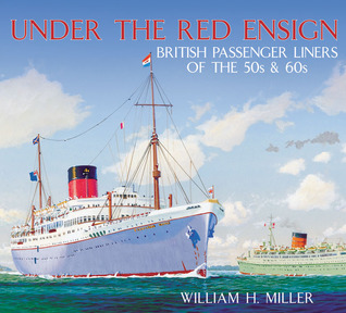 Under the Red Ensign: British Passenger Liners of the 50s  60s