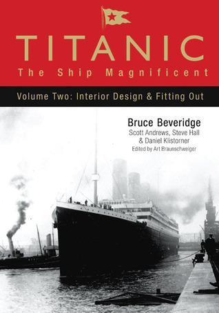 Titanic: The Ship Magnificent, Volume Two: Interior Design & Fitting Out