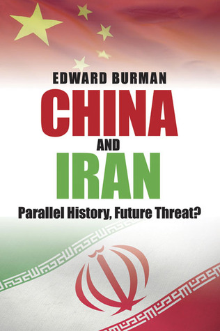 China and Iran: Parallel History, Future Threat?