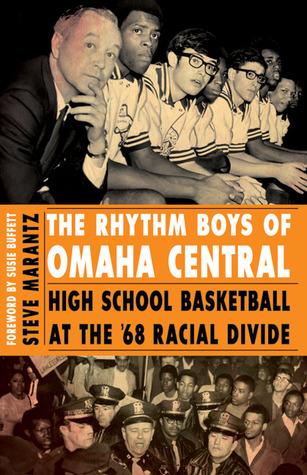 The Rhythm Boys of Omaha Central: High School Basketball at the '68 Racial Divide