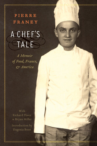 A Chef's Tale: A Memoir of Food, France, and America