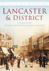 Lancaster  District in Old Photographs