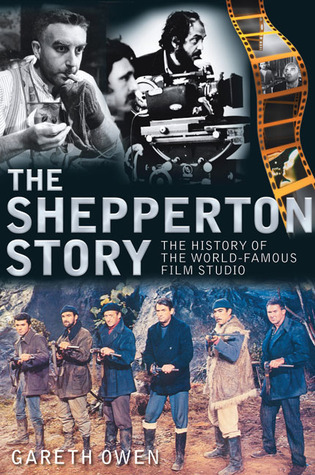 The Shepperton Story: The History of the World-Famous Film Studio