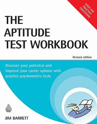 Aptitude Test Workbook: Discover Your Potential and Improve Your Career Options with Practice Psychometric Tests