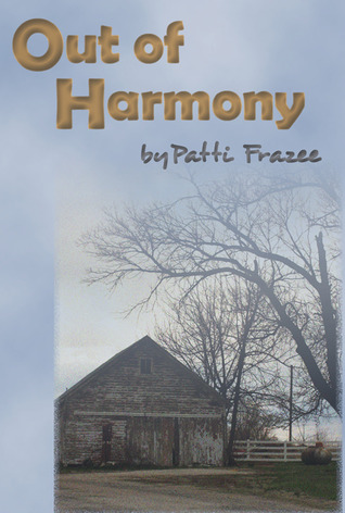 Out of Harmony by Patti Frazee