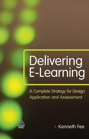 delivering-e-learning-a-complete-strategy-for-design-application-and-assessment