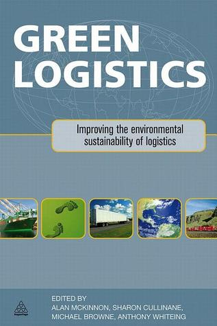 green-logistics-improving-the-environmental-sustainability-of-logistics