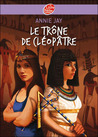 Le Trône de Cléopatre by Annie Jay