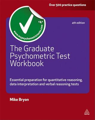 The Graduate Psychometric Test Workbook: Essential Preparation for Quantitative Reasoning, Data Interpretation and Verbal Reasoning Tests