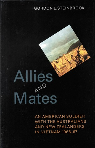 Allies and Mates: An American Soldier with the Australians and New Zealanders in Vietnam, 1966-67