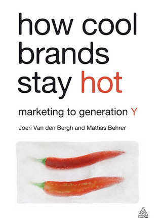 Ebook How Cool Brands Stay Hot: Branding to Generation Y by Joeri Van Den Bergh PDF!
