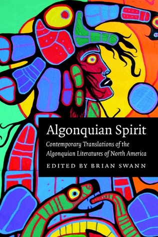 Algonquian Spirit: Contemporary Translations of the Algonquian Literatures of North America
