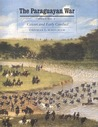 The Paraguayan War, Volume 1: Causes and Early Conduct