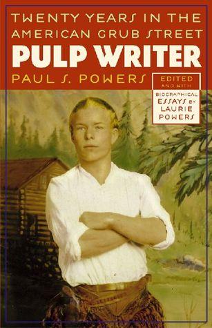 Pulp Writer: Twenty Years in the American Grub Street