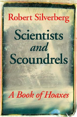 Scientists and Scoundrels: A Book of Hoaxes