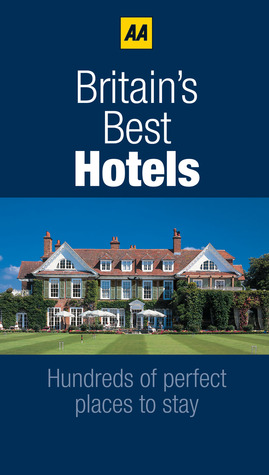 Britain's Best Hotels 2011 by A.A. Publishing