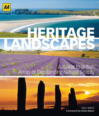 Heritage Landscapes: A Guide to British Areas of Outstanding Natural Beauty