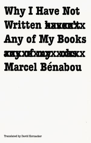 Why I Have Not Written Any of My Books by Marcel Bénabou