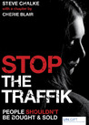 Stop the Traffik: People Shouldn't Be Bought & Sold