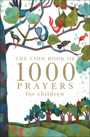 The Lion Book of 1000 Prayers for Children