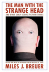 The Man with the Strange Head and Other Early Science Fiction Stories