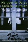 Woman to Woman by Marguerite Duras
