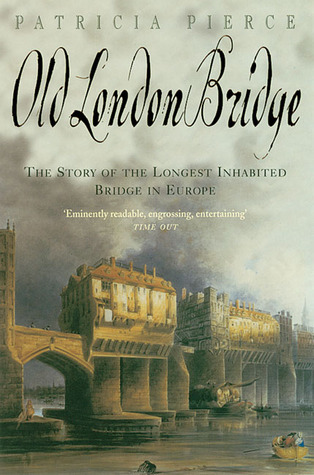 Old London Bridge by Patricia Pierce