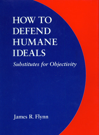 how-to-defend-humane-ideals-substitutes-for-objectivity