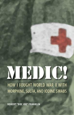 Medic! by Robert J. Franklin