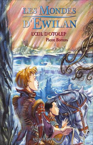 L'Œil d'Otolep (Les Mondes d'Ewilan, #2)