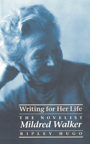 Writing for Her Life: The Novelist Mildred Walker