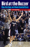Bird at the Buzzer: UConn, Notre Dame, and a Women's Basketball Classic