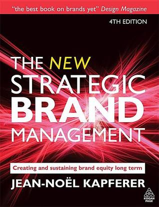 The New Strategic Brand Management: Creating and Sustaining Brand Equity Long Term 4th edition