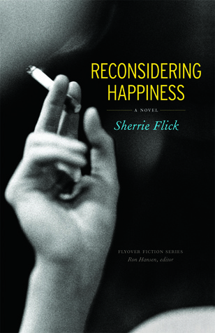 Reconsidering Happiness: A Novel