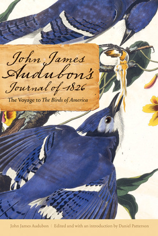 John James Audubon's Journal of 1826: The Voyage to The Birds of America