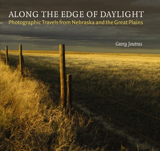 Along the Edge of Daylight: Photographic Travels from Nebraska and the Great Plains PDF DJVU 978-0803226036