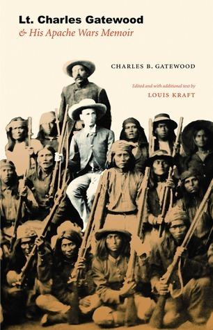 Lt. Charles Gatewood  His Apache Wars Memoir