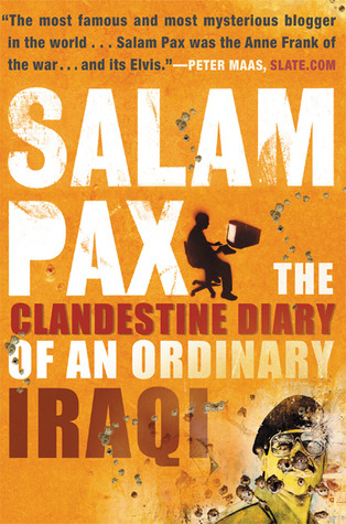 Salam Pax: The Clandestine Diary of an Ordinary Iraqi
