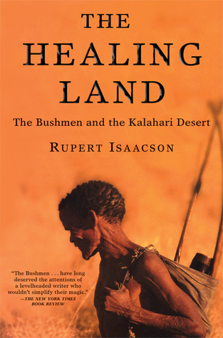 The Healing Land: The Bushmen and the Kalahari Desert