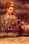 The Pleasure of Eliza Lynch: A Novel