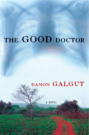The Good Doctor by Damon Galgut
