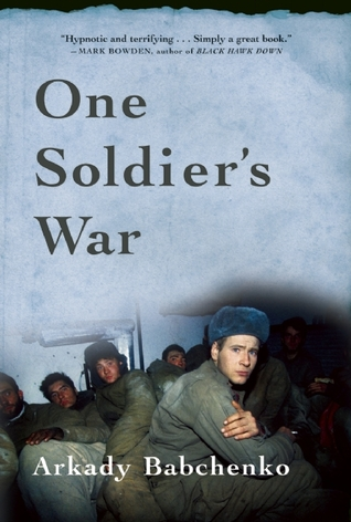 One Soldier's War por Arkady Babchenko, Nick Allen