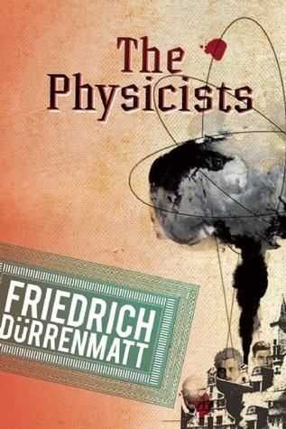 The Physicists por Friedrich Dürrenmatt, Joel Agee