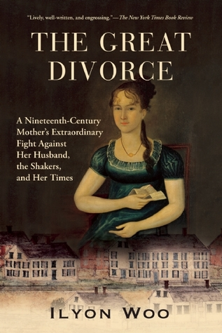 the-great-divorce-a-nineteenth-century-mother-s-extraordinary-fight-against-her-husband-the-shakers-and-her-times