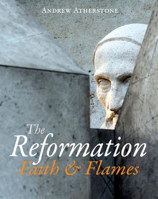 The Reformation: Faith  Flames