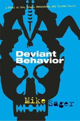 deviant-behavior-a-novel-of-sex-drugs-fatherhood-and-crystal-skulls