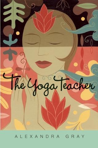 The Yoga Teacher by Alexandra Gray